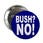 Bush? No! (Anti-Bush Pin-Back Button)