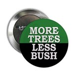 More Trees, Less Bush (button)