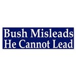 Bush Misleads; He Cannot Lead (sticker)
