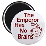 The Emperor Has No Brains Magnet