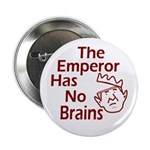 The Emperor Has No Brains Button