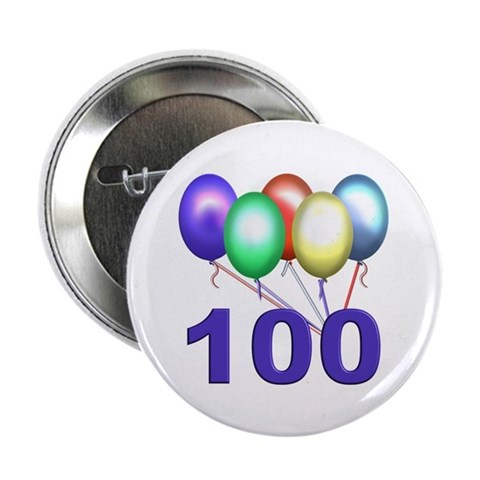 100  Birthdays 2.25 Button 10 pack by CafePress