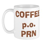 Coffee p.o. PRN Mug