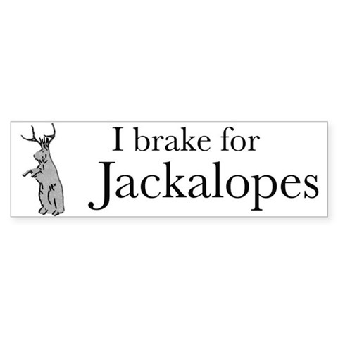 'I Brake for Jackalopes'  Motorists Bumper Sticker by CafePress