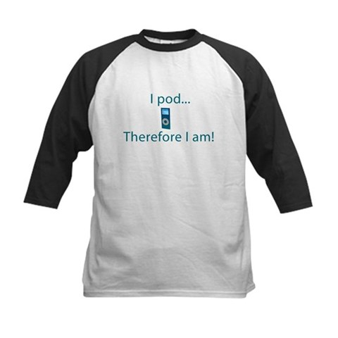 I Pod Therefore I am Music Kids Baseball Jersey by CafePress