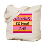Eat Dessert First Tote Bag
