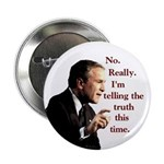 No, Really the Truth This Time! (Button)