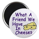 What a Friend We Have in Cheeses Magnet
