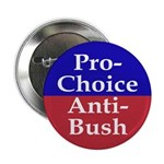 Pro-Choice, Anti-Bush Button