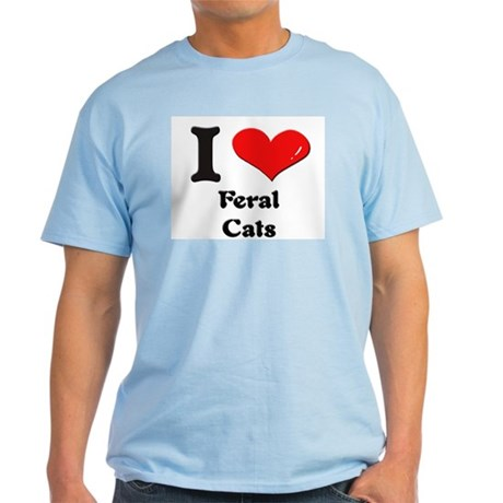 I love feral cats Light T-Shirt