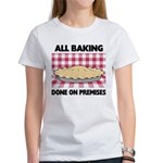 Baking Done On Premises Women's T-Shirt