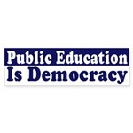 Public Education Is Democracy (sticker)