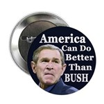 America Can Do Better Than Bush Button