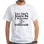 You Cant Scare Me I Survived Hurricane T-Shirt