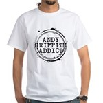 Andy Griffith Addict White T-Shirt