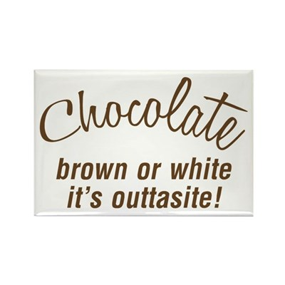 Chocolate Is Outtasite Magnet