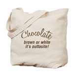 Chocolate Is Outtasite Tote Bag