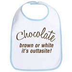 Chocolate Is Outtasite Bib