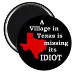 The Texas Village Idiot Magnet