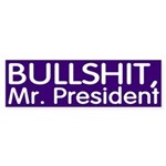 Bullshit, Mr. President (bumper sticker)