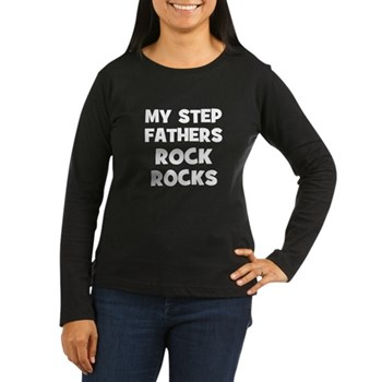 My Step Fathers Rock Women's Long Sleeve Dark T-Shirt