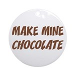 Make Mine Chocolate Ornament