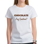 Any Questions Chocolate Women's T-Shirt
