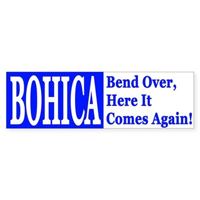 BOHICA (bumper sticker)