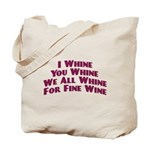 Whine For Wine Tote Bag