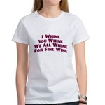 Whine For Wine Women's T-Shirt