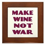 Make Wine Not War Plaque