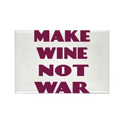 Make Wine Not War Magnet