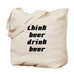 Drink Beer Think Beer Tote Bag
