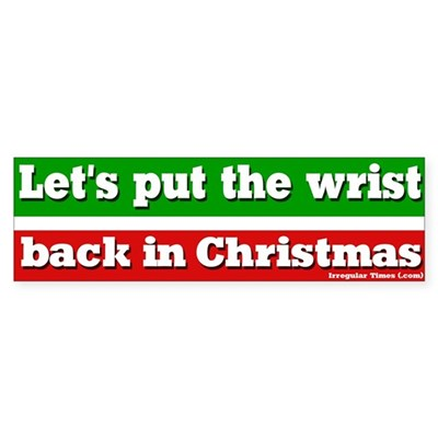 Put Wrist Back in Christmas Bumpersticker