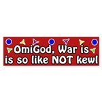 OmiGod War is UnKewl bumper sticker
