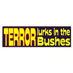 Terror Lurks In the Bushes bumper sticker