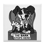 The Bark Stops Here Tile Coaster