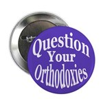 Question Orthodoxies Button (100 pack)
