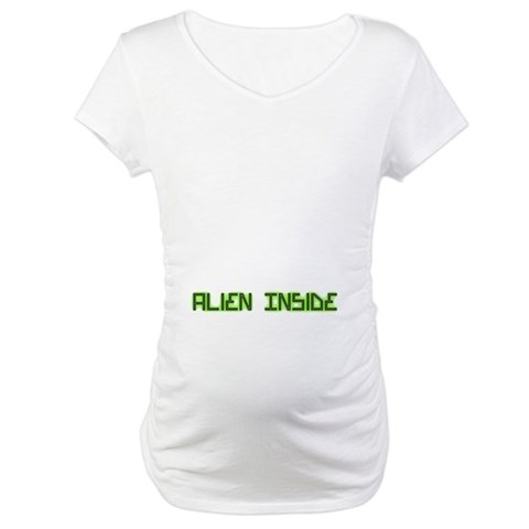Alien Inside pregnancy  New baby Maternity T-Shirt by CafePress