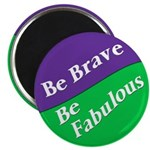 Be brave, be fabulous round magnet