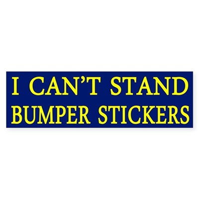 I Can't Stand Bumper Stickers (Sticker)