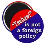 Yeehaw Foreign Policy Magnet (100 pack)