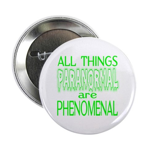 ...All Things Paranormal... Button Spiritual 2.25 Button by CafePress