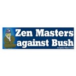 Zen Masters Against Bush Bumper Sticker