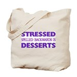 Stressed Desserts Tote Bag