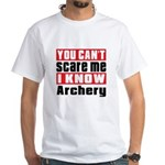 I Know Archery White T-Shirt