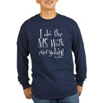 I do the MS walk everyday Long Sleeve Dark T-Shirt
