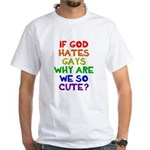 If God hates gays White T-Shirt
