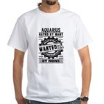 Aquarius Hated By Many Wanted By Plenty T-Shirt