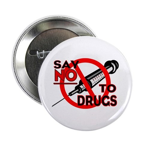 ...Say No To Drugs... Button Health 2.25 Button by CafePress